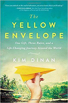 """The Yellow Envelope: One Gift, Three Rules, and A Life-Changing Journey Around the World ○ """"an uplifting memoir of bravery and self-discovery"""" ○ #Books #Travel"""