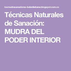 Técnicas Naturales de Sanación: MUDRA DEL PODER INTERIOR