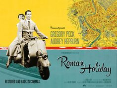 """2013 reissue poster for restored version of Roman Holiday (1953) starring Gregory Peck & Audrey Hepburn — unfortunately, the film was not """"back in cinemas"""" in the United States."""