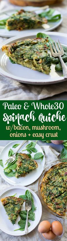 This Paleo and Whole30 Spinach Quiche combines all your favorites in one healthy, filling recipe! An easy sweet potato crust topped with a savory mixture of spinach, bacon, onions, mushrooms and of course eggs! Grain free, dairy free, gluten free, Paleo.