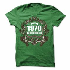 made in 1970 AGED TO PERFECTION T-Shirts, Hoodies. SHOPPING NOW ==► https://www.sunfrog.com/LifeStyle/made-in-1970-AGED-TO-PERFECTION--72943830-Guys.html?id=41382