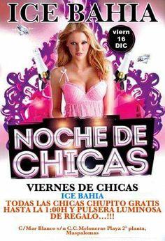 VIERNES DE CHICAS  ICE BAHIA TODAS LAS CHICAS CHUPITO GRATIS HASTA LA 1:00H Y PULSERA LUMINOSA DE REGALO...!!!