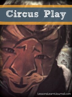 <3 Circus Theme- face painting (animals) then a few circus-type activities- finishing with watching Madagascar 3- in 3D...Circus Play for Kids Lessons Learnt Journal (1)