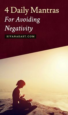 4 Daily Mantras For Avoiding Negativity