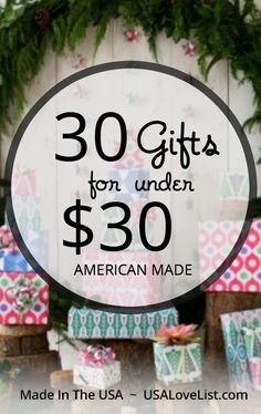3O GIFTS FOR $30 American Made Tracey's Picks Gift ideas for everyone on your list