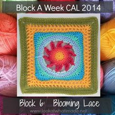 Block 6 by Melinda Miller. Not her idea, but Dedri promotes this wonderful project and will be providing a tut for each new square. Crochet away, me hearties!   http://www.lookatwhatimade.net/crafts/yarn/crochet/block-a-week-cal-2014/block-6-blooming-lace-square-photo-tutorial/