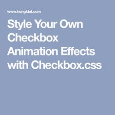 Style Your Own Checkbox Animation Effects with Checkbox.css