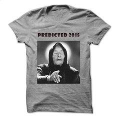 Predicted 2015 – Vanga? T Shirt, Hoodie, Sweatshirts - t shirt maker #tee #teeshirt