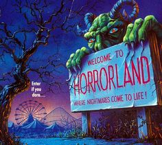 Welcome to Horrorland ENTER IF YOU DARE.... (Where nightmares come to life!)