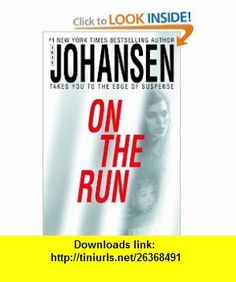 On The Run (9780553803433) Iris Johansen , ISBN-10: 0553803433  , ISBN-13: 978-0553803433 ,  , tutorials , pdf , ebook , torrent , downloads , rapidshare , filesonic , hotfile , megaupload , fileserve
