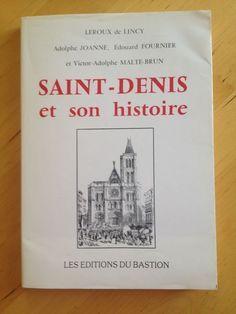 #histoire #France #régionalisme : Saint-Denis Et Son Histoire. Les Editions du Bastion, 1988. Tirage réservé aux souscripteurs. Exemplaire n°20. 142 pp. brochées.