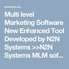 Multi level Marketing Software New Enhanced Tool Developed by N2N Systems >>N2N Systems MLM software is developed using latest technology viz. ASP.net, C# and MS SQL database. It has been designed to manage and look after Admin of the MLM and User. Since N2N Systems MLM software is web based software you can access the software from anywhere in the world (Online + Offline). >>#N2NSystems, #MLMSoftwareDevelopmentServices, #MLMSoftwareCompanyinIndia, #MLMSoftwareDevelopmentCompanyinDelhi…