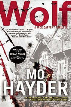 Wolf by Mo Hayder Mo Hayder won the Edgar Award for Best Novel for Gone and the 2011 Crime Writers' Association Dagger in the Library Award for outstanding body of work. She is also the author of Birdman, The Treatment, The Devil of Nanking, Pig Island, Ritual, Skin, Hanging Hill, and Poppet.