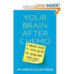 Your Brain after Chemo: A Practical Guide to Lifting the Fog and Getting Back Your Focus: Dan Silverman, Idelle Davidson: Amazon.com: Books