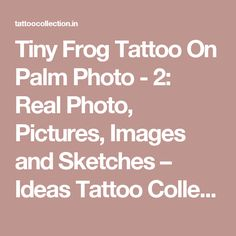 Tiny Frog Tattoo On Palm Photo - 2: Real Photo, Pictures, Images and Sketches – Ideas Tattoo Collection