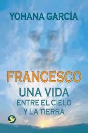 Francesco entre el cielo y la tierra