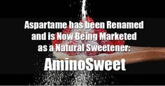Natural Society has been talking about the dangers of Aspartame for quite some time now. It is a dangerous artificial sweetener found in many of the foods we consume every day, including soft drinks, chewing gum, breakfast cereals, and jams. Now, it's important to know that aspartame may be disguised as a new name in your favorite foods – aminosweet.