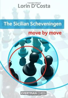 The Sicilian Scheveningen: Move by Move by Lorin D'Costa. Save 23 Off!. $21.61. Series - Move By Move. Publisher: Everyman Chess; First edition (June 5, 2012). Publication: June 5, 2012