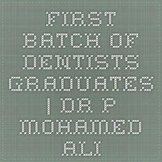 First Batch of Dentists Graduates   Dr P Mohamed Ali