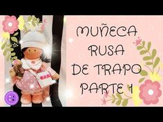 MUÑECA DE TELA RUSA. CON MOLDES. DIY. PARTE 1 - YouTube Doll Videos, Doll Tutorial, Sewing Dolls, Fabric Dolls, Doll Patterns, Doll Clothes, Barbie, Diy Crafts, Entertaining