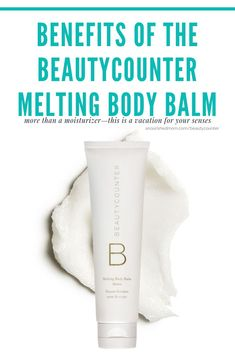 What are the benefits to using the Beautycounter Melting Body Balm? A spa-like experience, luxurious moisture, and more! Click here to read more. #beautycountermeltingbodybalm #beautycounterproducts #beautycounterskincare #beautycounterlotion