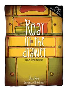 Roar in the Drawer (English Edition) von Diana  Riege https://www.amazon.de/dp/B01NBZK8UZ/ref=cm_sw_r_pi_dp_x_MQmJybEY1BKWV
