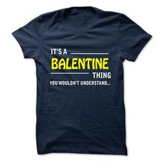 cool Its a BALENTINE thing you wouldnt understand