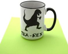 7. #Tea-Rex Mug - It's not just all about coffee!