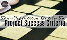 The Definitive Guide to Project Success Criteria  via Elizabeth Harrin
