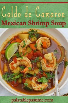 Caldo de Camaron is a tomato based Mexican shrimp soup flavored with ancho and pasilla chiles and vegetables in a lightly spicy broth. Caldo de Camaron (Mexican Shrimp Soup) Palatable Pastime A Palatable Pastime Caldo de Camaron is a tomato Mexican Shrimp Recipes, Seafood Soup Recipes, Mexican Seafood, Fish Recipes, Mexican Fish Soup Recipe, Mexican Vegetable Soup, Seafood Stew, Curry Recipes, Shrimp Soup