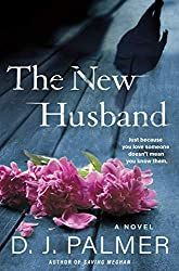 """Read """"The New Husband A Novel"""" by D. Palmer available from Rakuten Kobo. The New Husband is a riveting thriller about the lies we tell ourselves from D. Palmer, the author of Saving Meghan. New Books, Good Books, Kindle, Perfect Husband, Fiction, Reading Online, Books Online, Free Ebooks, Bestselling Author"""