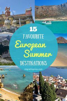 15 Favourite European Summer Travel Destinations - Best Cities to Visit in Summer in Europe. European Travels in Summer. #europe #summer #travel