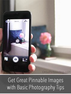 Get Great Pinnable Images with Basic Smart Phone Photography Tips | Podcast and video tutorials