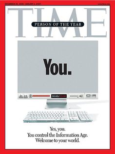 Time magazine cover in 2006. Clear evidence of a publication that is miles ahead of the game.