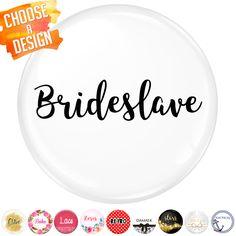 Brideslave Badge