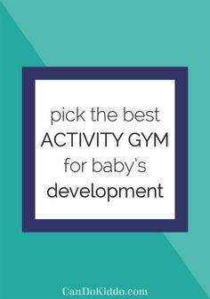 Of all the baby gear marketed as educational or touted as essential, a good activity gym is the one that I view as most developmentally valuable. It's the one that I'd want if Rowan and I found ourselves banished to a deserted island and allowed only one baby item (oh wait, does a paci count?). Ther
