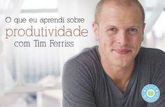 O que eu aprendi sobre produtividade com Tim Ferris: parte 1 - Vida Organizada | Dicas de organização para facilitar sua vida