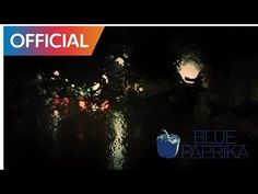 블루파프리카 (Bluepaprika) - 긴긴밤 (Longest Night) MV