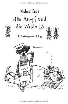 Jim Knopf und die Wilde 13.: Amazon.de: Michael Ende, F. J. Tripp: Bücher