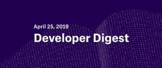In this edition of Developer Digest, we look at new launches and updates that will help you learn, grow, and stay connected as a Shopify Developer. What Web, April 25, November, Web Development Company, Leadership, Fun Facts, Encouragement, Web Design, Learning