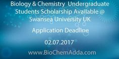 Biology & Chemistry  Undergraduate Students Scholarship Available @ Swansea University UK