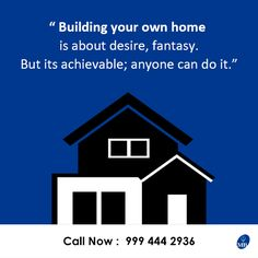 Building your own home is about desire, fantasy. But it's achievable; anyone can do it. - Kevin McCloud  #Quote #Home