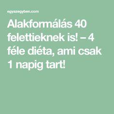 Alakformálás 40 felettieknek is! Tart, Slim, Diet, Pie, Tarts, Torte