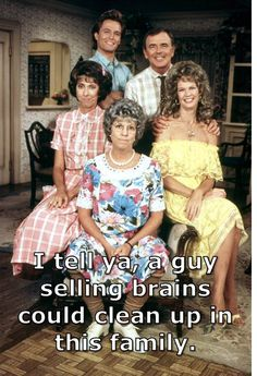 I tell ya, a guy selling brains could clean up in this family. #mamasfamily
