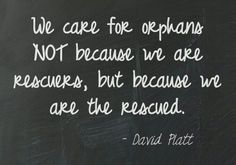 Ephesians 1 & James 1:27. We are the rescued.