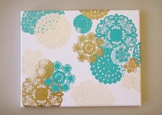 Doily Canvas Art: this uses rub-on doilies, or you could spray paint paper doilies and glue them on.