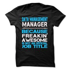 Data Management Manager is AWESOME TSHIRT T-Shirt Hoodie Sweatshirts uoe. Check price ==► http://graphictshirts.xyz/?p=57895