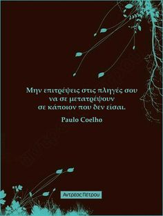 !! Greek Quotes, Pictogram, English Quotes, Poetry, Thoughts, Words, Movie Posters, Paulo Coelho, Film Poster