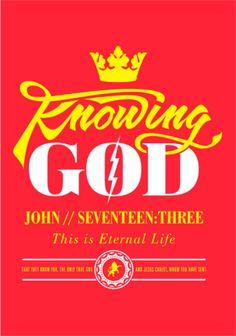 Curriculum: Knowing God- John 17:3