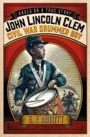 John Lincoln Clem : Civil War drummer boy
